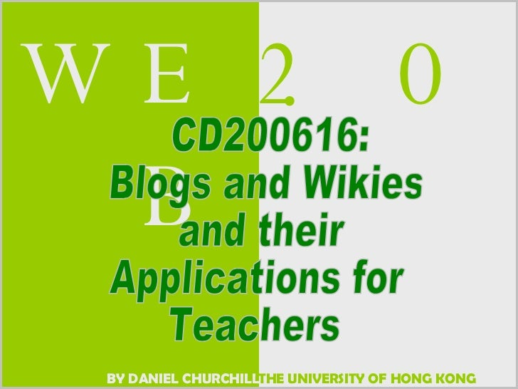 CD200616:  Blogs and Wikies  and their Applications for  Teachers