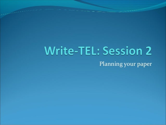 Planning your paper