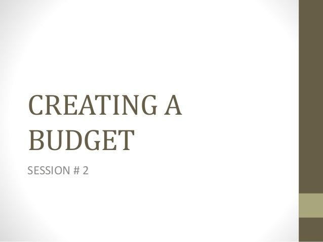 CREATING A BUDGET SESSION # 2