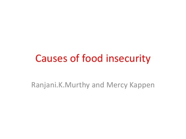 Causes of food insecurity  Ranjani.K.Murthy and Mercy Kappen