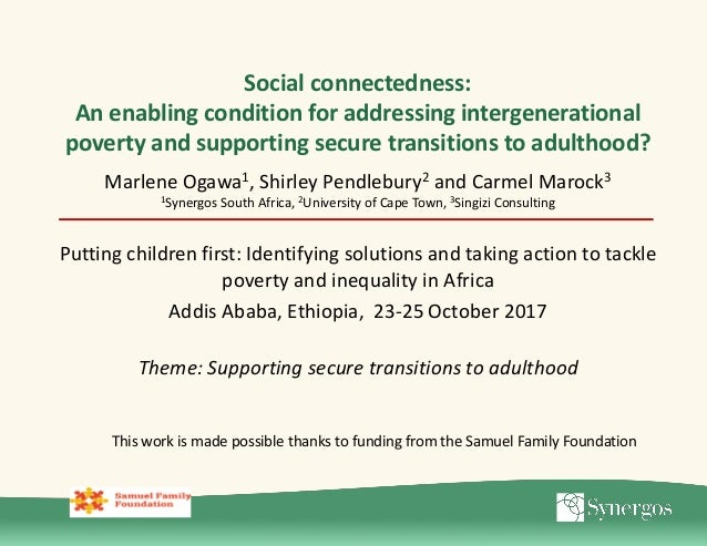Social connectedness: An enabling condition for addressing intergenerational poverty and supporting secure transitions to ...