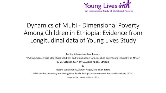 Dynamics of Multi - Dimensional Poverty Among Children in Ethiopia: Evidence from Longitudinal data of Young Lives Study F...