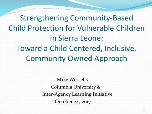 Strengthening Community-Based Child Protection for Vulnerable Children in Sierra Leone: Toward a Child Centered, Inclusive...