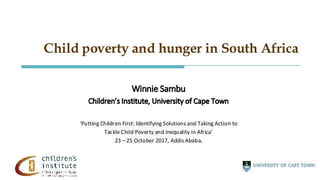 Kids Who Suffer Hunger In First Years >> Putting Children First Session 2 1 A Winnie Sambu Child Poverty An