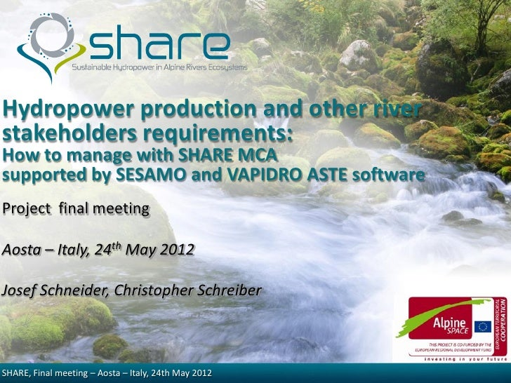 Hydropower production and other riverstakeholders requirements:How to manage with SHARE MCAsupported by SESAMO and VAPIDRO...