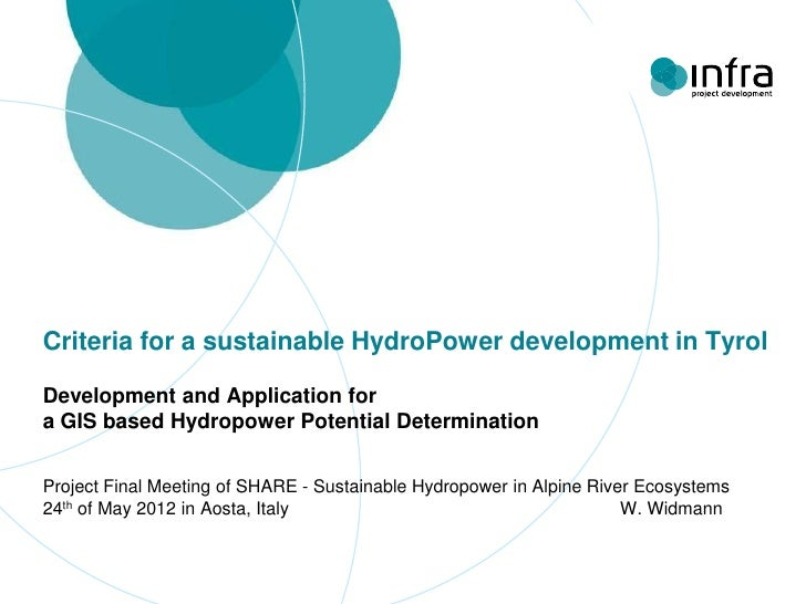 Criteria for a sustainable HydroPower development in TyrolDevelopment and Application fora GIS based Hydropower Potential ...