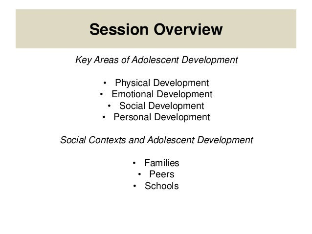 key aspects of adolescent development Stages of adolescent development stages of adolescence physical development cognitive development : social-emotional development early adolescence.