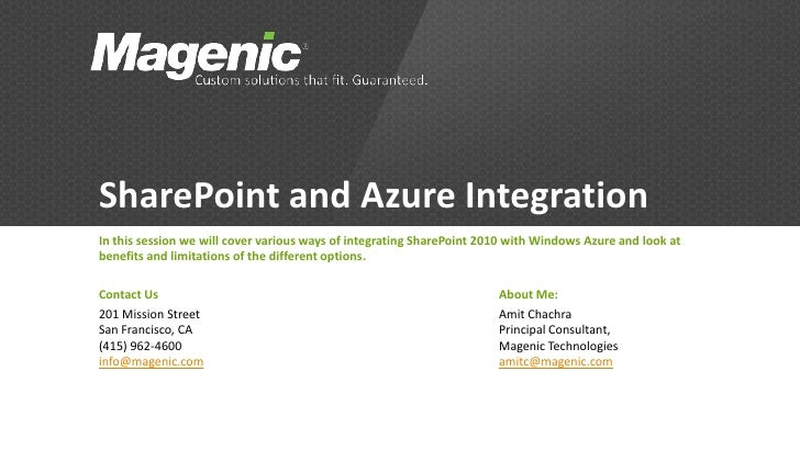 SharePoint and Azure IntegrationIn this session we will cover various ways of integrating SharePoint 2010 with Windows Azu...
