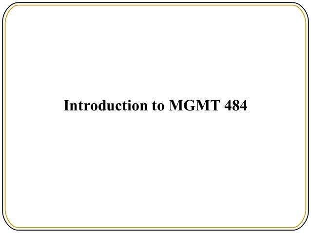 Introduction to MGMT 484