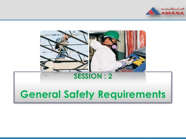 SESSION : 2 General Safety Requirements