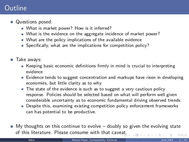 Outline Questions posed: What is market power? How is it inferred? What is the evidence on the aggregate incidence of mark...