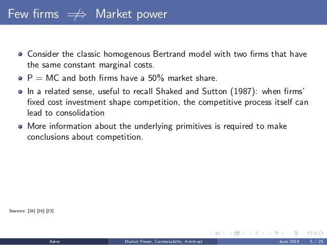Few firms =⇒ Market power Consider the classic homogenous Bertrand model with two firms that have the same constant marginal...