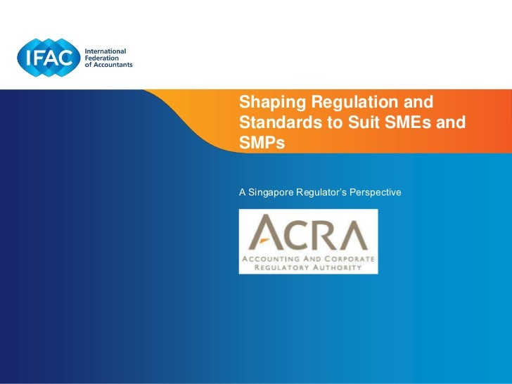 Shaping Regulation andStandards to Suit SMEs andSMPsA Singapore Regulator's Perspective                           Page 1 |...