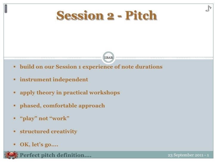 Session 2 - Pitch<br />1BAR<br /><ul><li>   build on our Session 1 experience of note durations