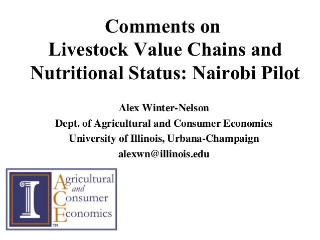 Comments onLivestock Value Chains andNutritional Status: Nairobi PilotAlex Winter-NelsonDept. of Agricultural and Consumer...