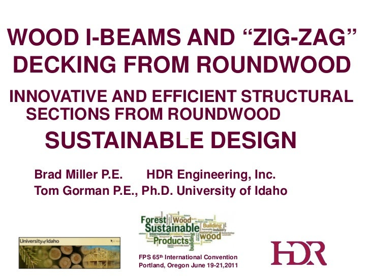 """WOOD I-BEAMS AND """"ZIG-ZAG""""DECKING FROM ROUNDWOODINNOVATIVE AND EFFICIENT STRUCTURAL  SECTIONS FROM ROUNDWOOD   SUSTAINABLE..."""