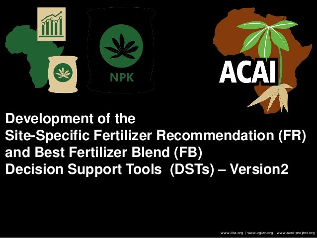 Development of the Site-Specific Fertilizer Recommendation (FR) and Best Fertilizer Blend (FB) Decision Support Tools (DST...