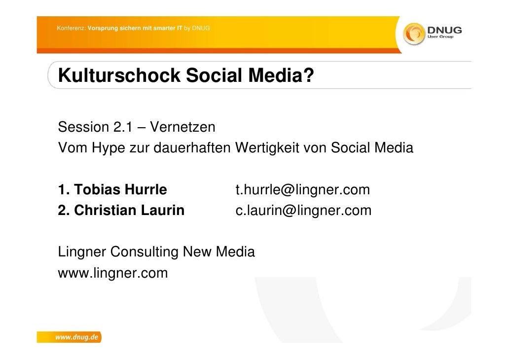 Konferenz: Vorsprung sichern mit smarter IT by DNUG     Kulturschock Social Media?  Session 2.1 – Vernetzen Vom Hype zur d...