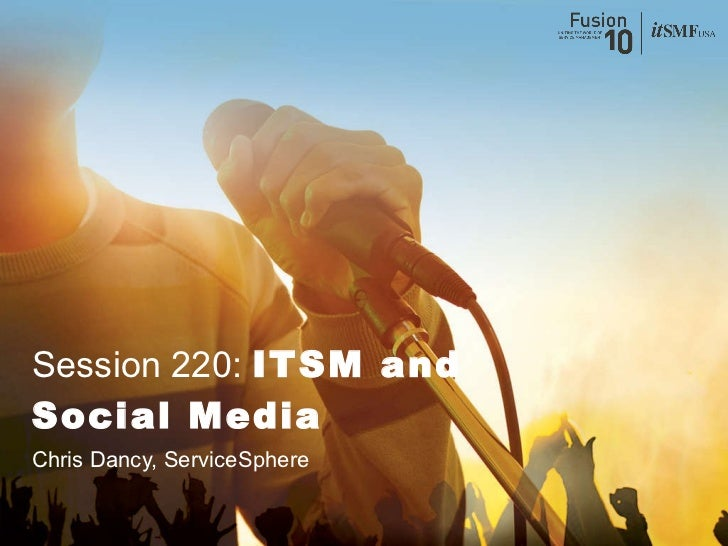 Chris Dancy, ServiceSphere Session 220:  ITSM and Social Media