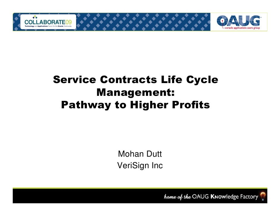 Service Contracts Life Cycle        Management:  Pathway to Higher Profits              Mohan Dutt           VeriSign Inc