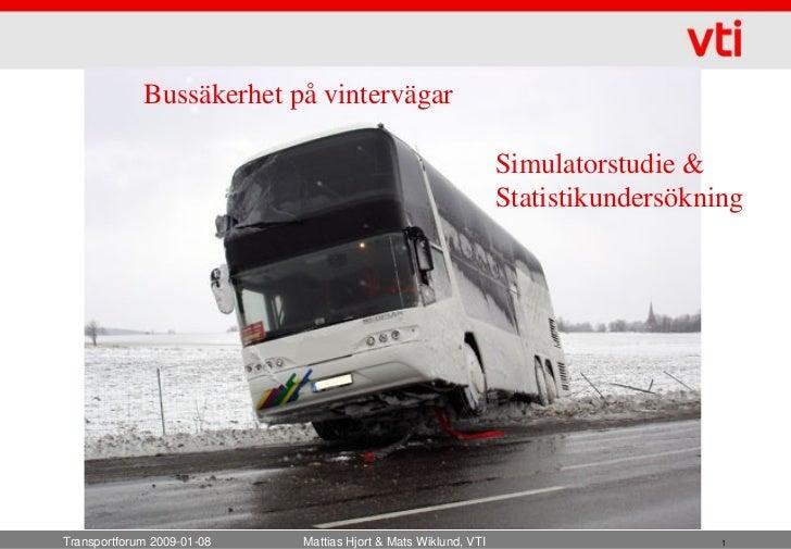 Bussäkerhet på vintervägar                                                                Simulatorstudie &               ...