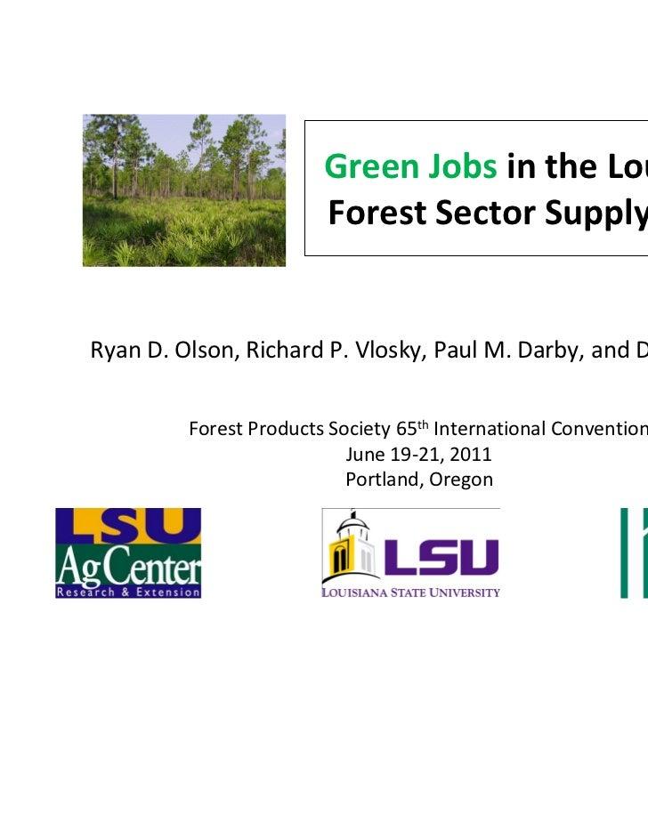 Green Jobs in the Louisiana                        Forest Sector Supply-ChainRyan D. Olson, Richard P. Vlosky, Paul M. Dar...