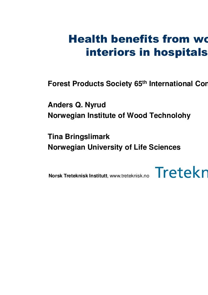 Health benefits from wood          interiors in hospitalsForest Products Society 65th International ConventionAnders Q. Ny...