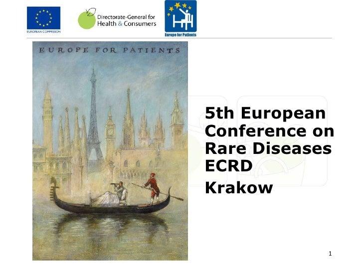 <ul><li>5th European Conference on Rare Diseases ECRD  </li></ul><ul><li>Krakow </li></ul>