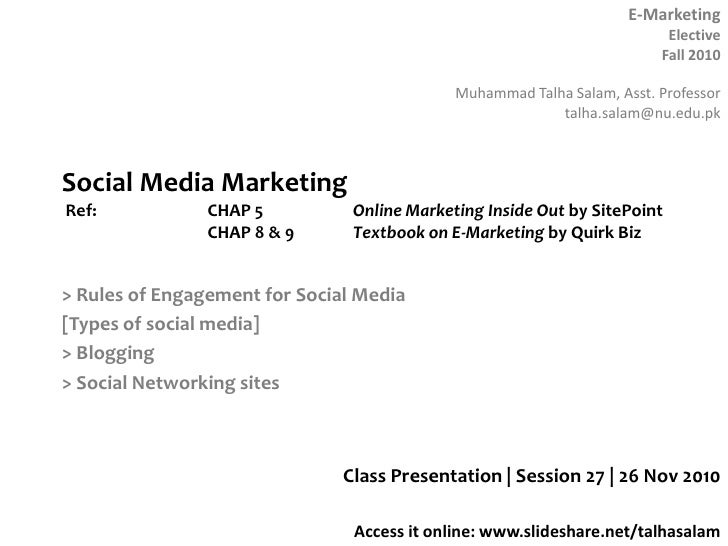 Social Media Marketing Ref: 		CHAP 5 		Online Marketing Inside Out by SitePoint		CHAP 8 & 9	Textbook on E-Marketing by Qui...