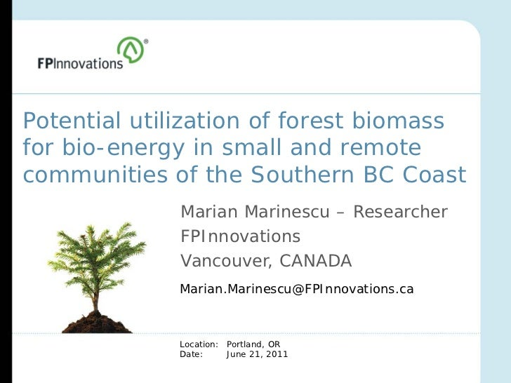 Potential utilization of forest biomassfor bio-energy in small and remotecommunities of the Southern BC Coast             ...