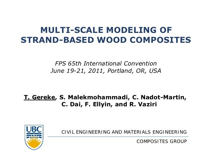 MULTI-SCALE MODELING OFSTRAND-BASED WOOD COMPOSITES        FPS 65th International Convention       June 19-21, 2011, Portl...