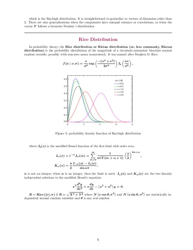which is the Rayleigh distribution. It is straightforward to generalize to vectors of dimension other than 2. There are al...