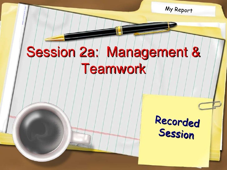 Session 2a:  Management & Teamwork<br />Recorded Session<br />
