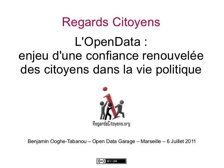 Regards Citoyens          LOpenData :enjeu dune confiance renouveléedes citoyens dans la vie politique Benjamin Ooghe-Taba...