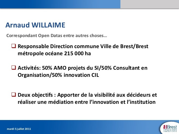 Arnaud WILLAIMECorrespondant Open Datas entre autres choses…    Responsable Direction commune Ville de Brest/Brest     mé...