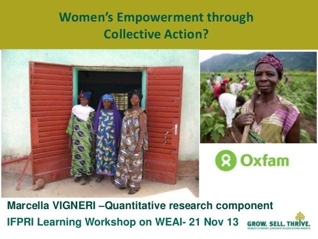 Women's Empowerment through Collective Action?  Marcella VIGNERI –Quantitative research component IFPRI Learning Workshop ...