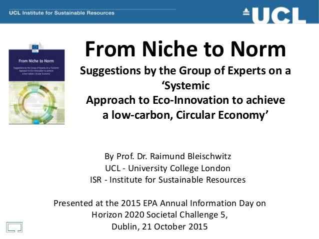 From Niche to Norm Suggestions by the Group of Experts on a 'Systemic Approach to Eco-Innovation to achieve a low-carbon, ...