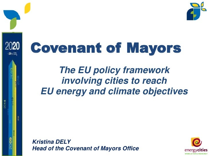 Covenant of Mayors      The EU policy framework      involving cities to reach  EU energy and climate objectivesKristina D...