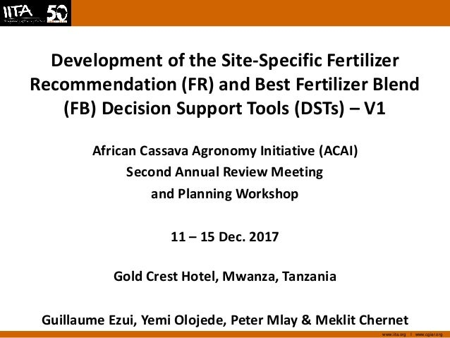 www.iita.org I www.cgiar.org Development of the Site-Specific Fertilizer Recommendation (FR) and Best Fertilizer Blend (FB...