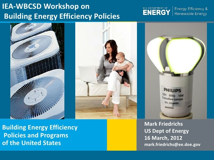IEA-WBCSD Workshop on Building Energy Efficiency Policies                                       Mark FriedrichsBuilding En...