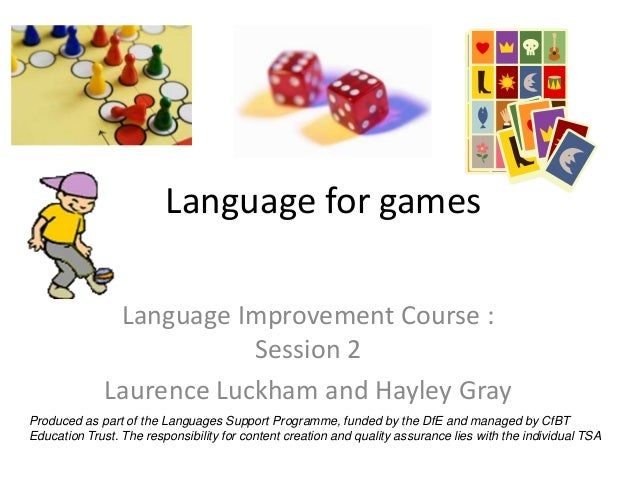 Language for games               Language Improvement Course :                          Session 2              Laurence Lu...