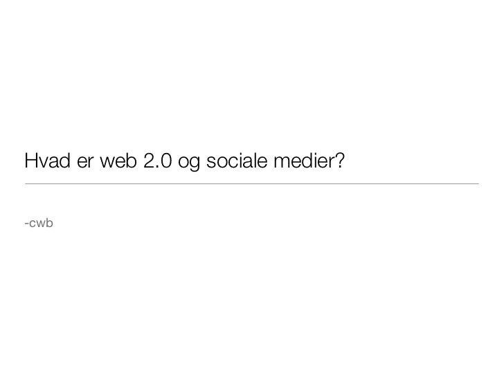 Hvad er web 2.0 og sociale medier?-cwb