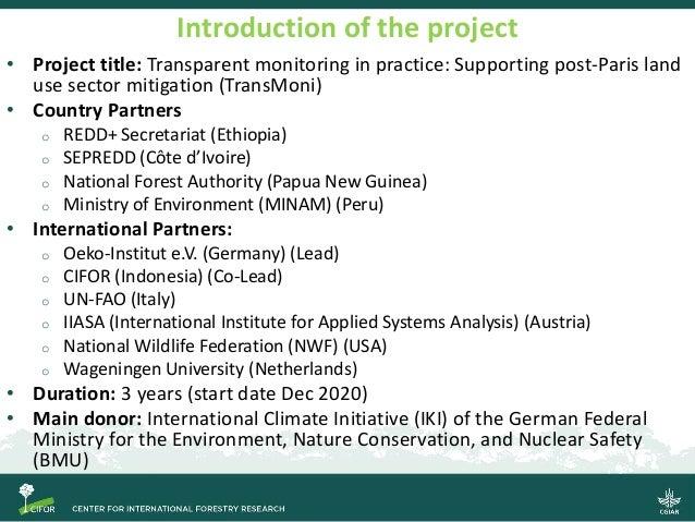 Transparent monitoring in practice: Supporting post-Paris land use sector mitigation (TransMoni) Slide 3
