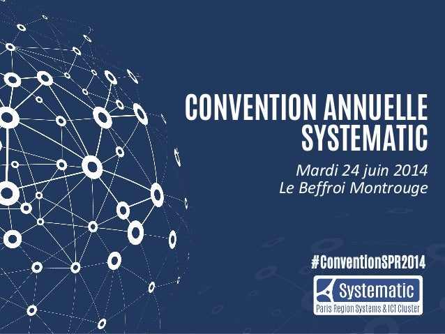 #ConventionSPR2014 CONVENTION ANNUELLE SYSTEMATIC Mardi 24 juin 2014 Le Beffroi Montrouge