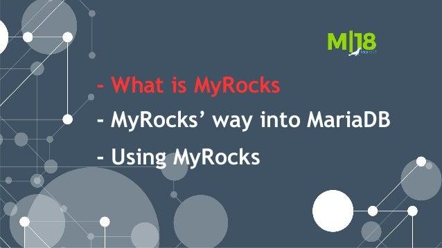 M 18 How to use MyRocks with MariaDB Server Slide 2