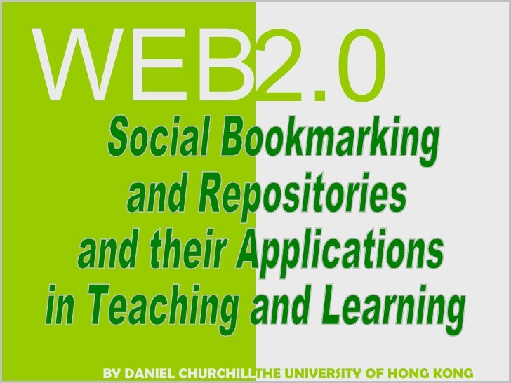 Social Bookmarking  and Repositories  and their Applications  in Teaching and Learning
