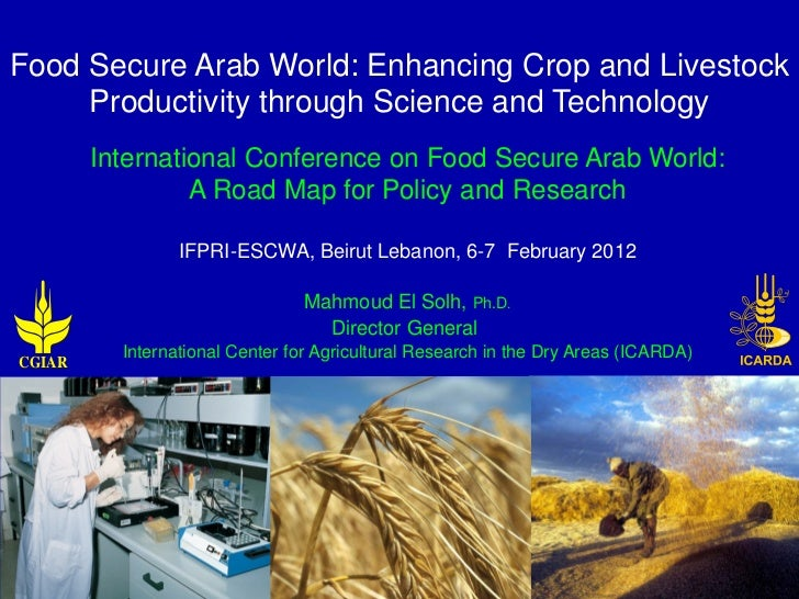 Food Secure Arab World: Enhancing Crop and Livestock     Productivity through Science and Technology        International ...