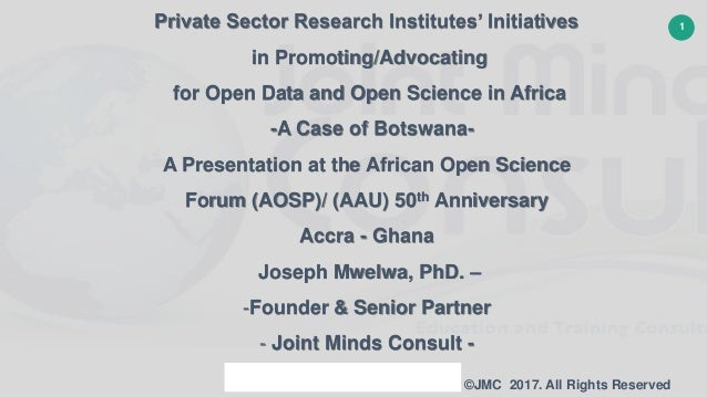 1 ©JMC 2017. All Rights Reserved Private Sector Research Institutes' Initiatives in Promoting/Advocating for Open Data and...
