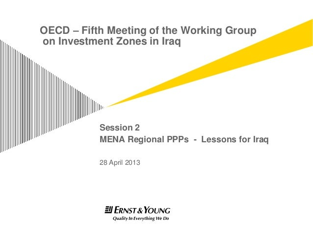 OECD – Fifth Meeting of the Working Group on Investment Zones in Iraq  Session 2 MENA Regional PPPs - Lessons for Iraq 28 ...