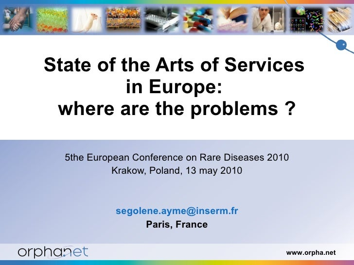 State of the Arts of Services  in Europe:  where are the problems ? 5the European Conference on Rare Diseases 2010 Krakow,...